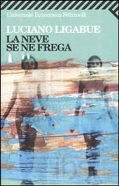 La neve se ne frega  AutoreLigabue Luciano