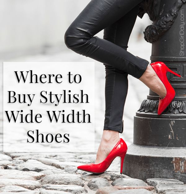 Where to Buy Stylish Wide Width Shoes - a list of stores with sizable wide width shoe selections | ShopGirlDaily.com