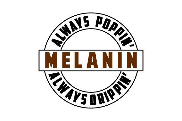 Melanin Poppin Drippin Black Lives Graphic By Shinegreenart Creative Fabrica Melanin Poppin Black Lives Melanin