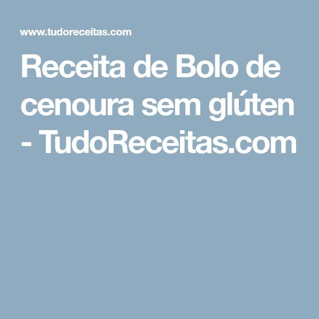 Receita de Bolo de cenoura sem glúten - TudoReceitas.com