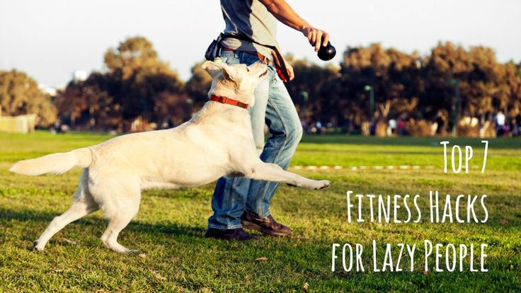 Top 7 Fitness Hacks for Lazy People