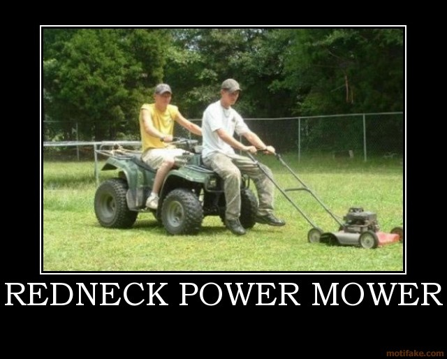 This would happen around here...: Idea, Funny Pics, Lawn Mower, The Real, Funny Pictures, 4 Wheelers, Funny Stuff, Red Neck, Rednecks Humor