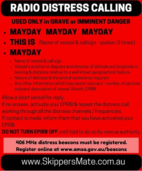 Send a MayDay call if you are in grave or imminent danger, use marine radio VHF Channel 16. More information...
