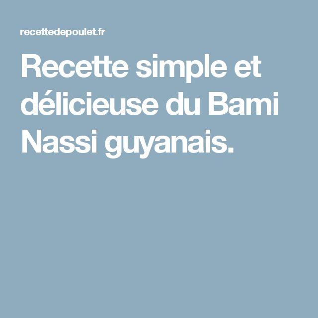 Recette simple et délicieuse du Bami Nassi guyanais.