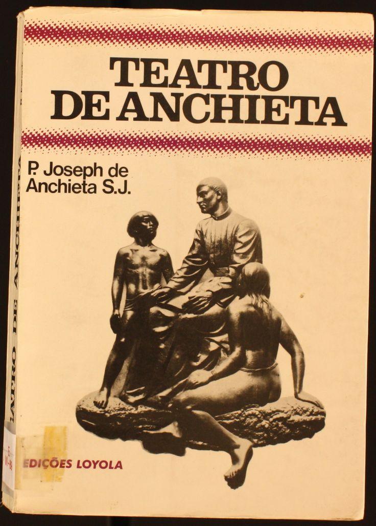 Teatro de Anchieta / Joseph de Anchieta, S.J. 1977 http://absysnetweb.bbtk.ull.es/cgi-bin/abnetopac01?TITN=145836
