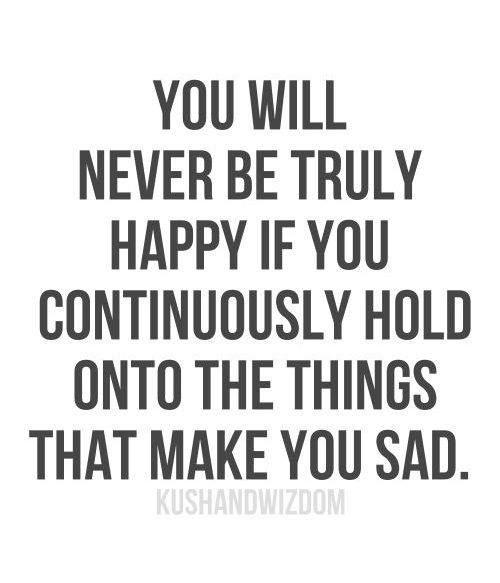 #Truth.. Let go of whatever makes you sad.. You deserve to be happy, so choose to smile and move on