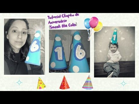 Mamãe de Coturno: **Tutorial #DIY - Chapéu de Aniversário/Smash The ...