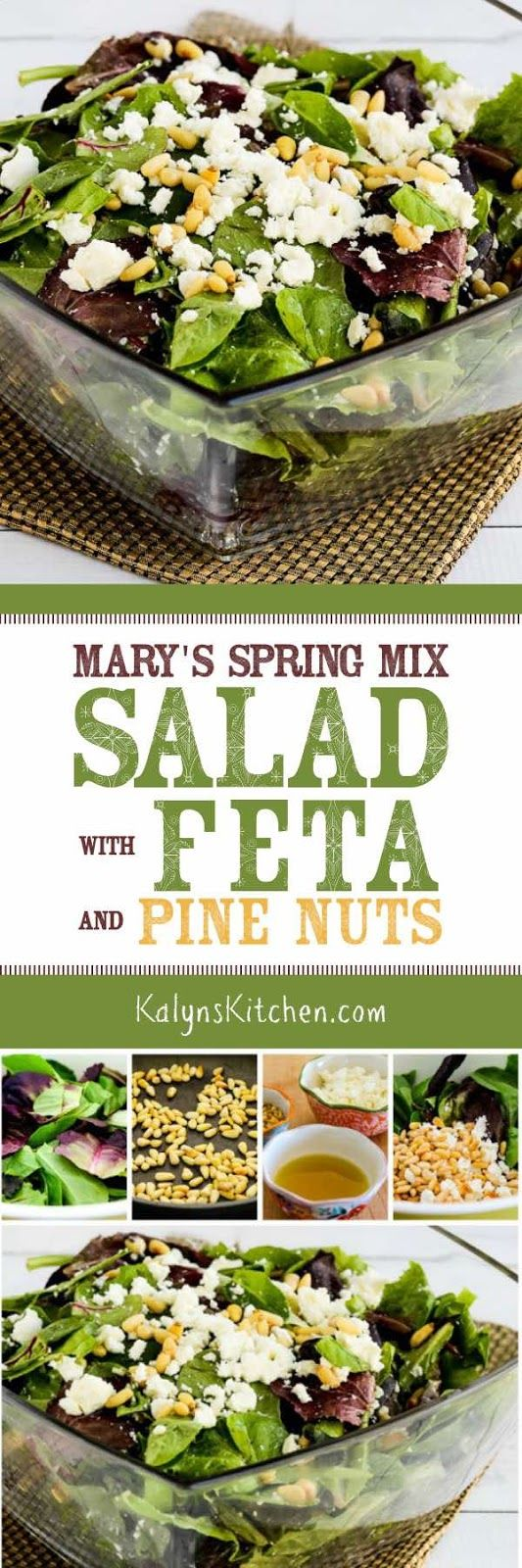 Mary's Spring Mix Salad with Feta and Pine Nuts is a quick and easy low-carb and gluten-free salad I make over and over when I'm trying to eat more greens. And this tasty salad is always a treat because FETA! PINE NUTS! [found on KalynsKitchen.com]