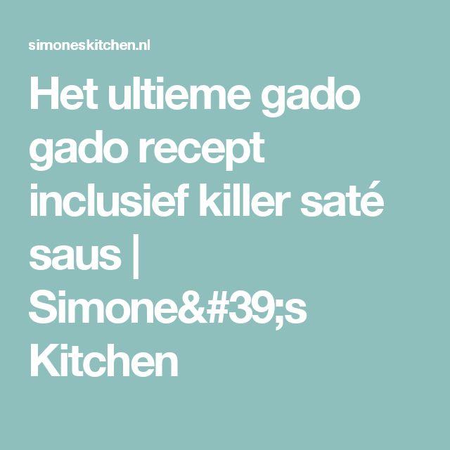 Het ultieme gado gado recept inclusief killer saté saus | Simone's Kitchen