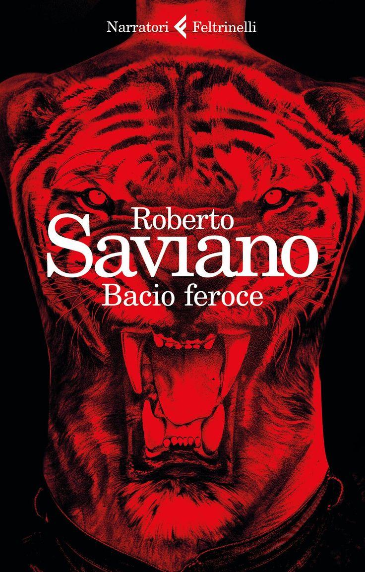 Roberto Saviano.  Bacio feroce.