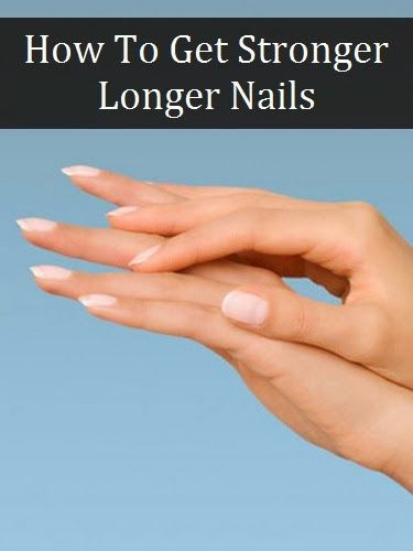 How To Get Stronger Longer Nails