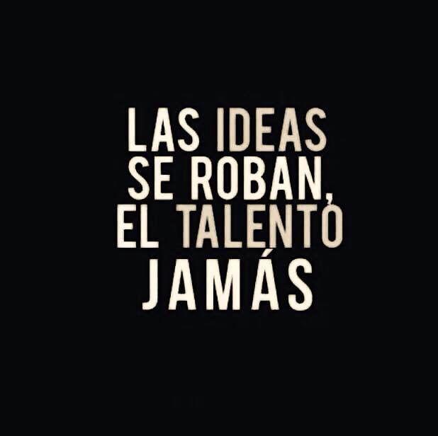 El talento jamás ...