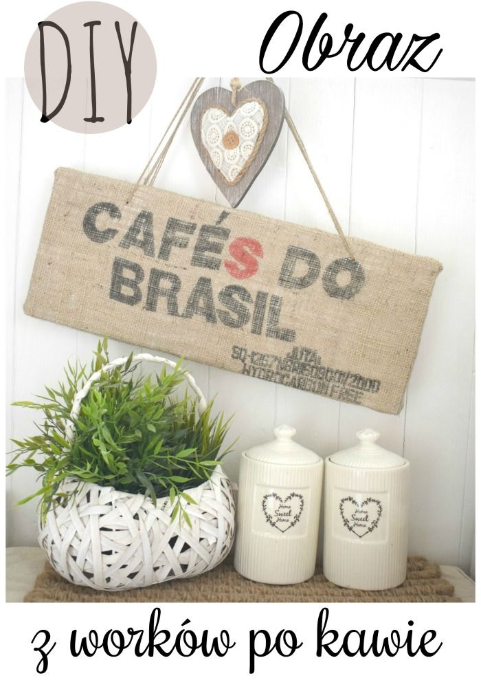...Dalwi... blog o szyciu i nie tylko: DIY - Obraz z worków po kawie co mozna zrobic z worków po kawie, worki jutowe, worek parciany, juta, worki po kawie, worek z juty, coffee bag, Coffee Sack Art, jutha bag, farmhause