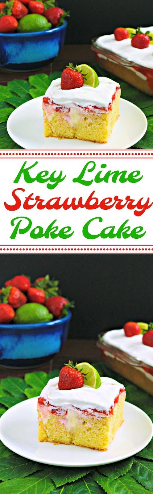 Key Lime Strawberry Poke Cake from LoveandConfections.com #sponsored @dixiecrystals