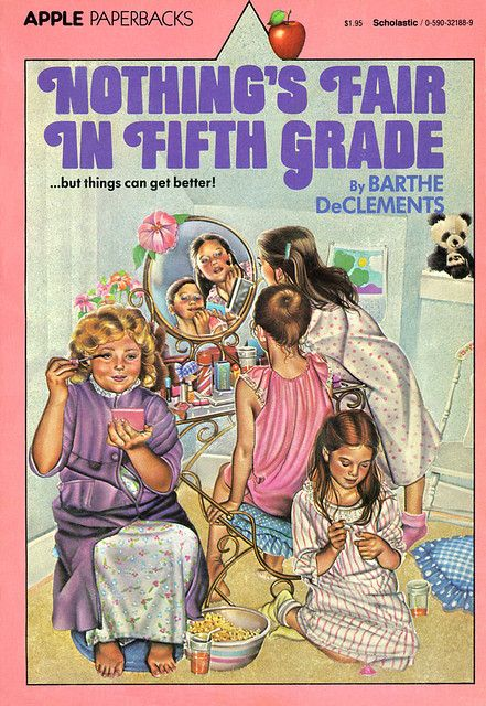Nothing's Fair In Fifth Grade by Barthe DeClements #80s