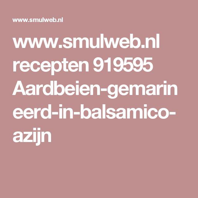 www.smulweb.nl recepten 919595 Aardbeien-gemarineerd-in-balsamico-azijn