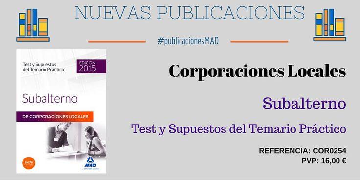 #publicacionesmad #yaalaventa #oposiciones #corporacioneslocales #subalterno. Ver ficha en http://www.mad.es/SUBALTERNO-DE-CORPORACIONES-LOCALES-TEST-Y-SUPUESTOS-DEL-TEMARIO-PRACTICO-isbn-9788490934722.html…
