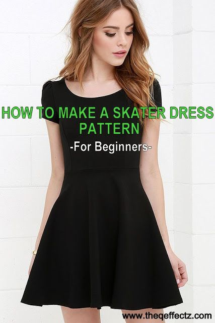 HOW TO MAKE A SKATER DRESS PATTERN-SEW/ DIY/PATTERNMAKING TUTORIAL @ http://www.theqeffectz.com/search/label/PATTERN-MAKING TUTORIALS