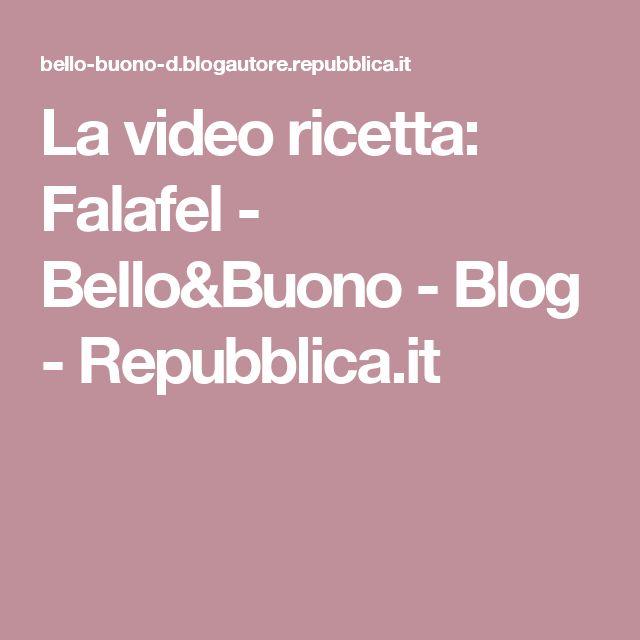 La video ricetta: Falafel - Bello&Buono - Blog - Repubblica.it