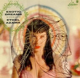 Exotic Dreams - Ethel Azama
