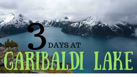 "Three Days at Garibaldi Lake and What to Expect -   ""This place was natures eye candy""    The Garibaldi hike is rated one of the most scenic hikes in the Vancouver area. It has fantastic views of Garibaldi Lake, the Garibaldi Park Mountain range and the infamous …"