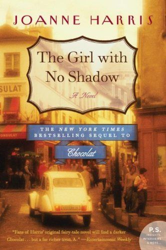 The Girl with No Shadow: A Novel (P.S.) by Joanne Harris, http://www.amazon.com/dp/B002QGSX0A/ref=cm_sw_r_pi_dp_cqoqqb1XYQK9S
