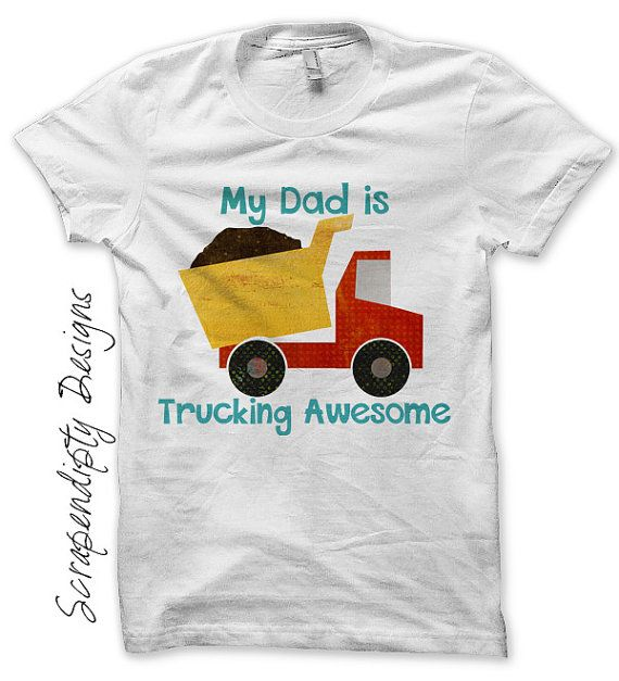 Dump Truck Iron on Transfer - Iron on Father's Day Shirt PDF / My Dad is Trucking Awesome / Funny Boys Tshirt / Toddler Boys Shirt by ScrapendipityDesigns, $2.50