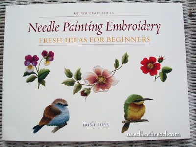 Mary Corbet's Needle and Thread  www.needlenthread.com/2011/08/needle-painting-embroidery-book-review.html