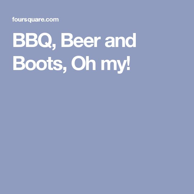 BBQ, Beer and Boots, Oh my!