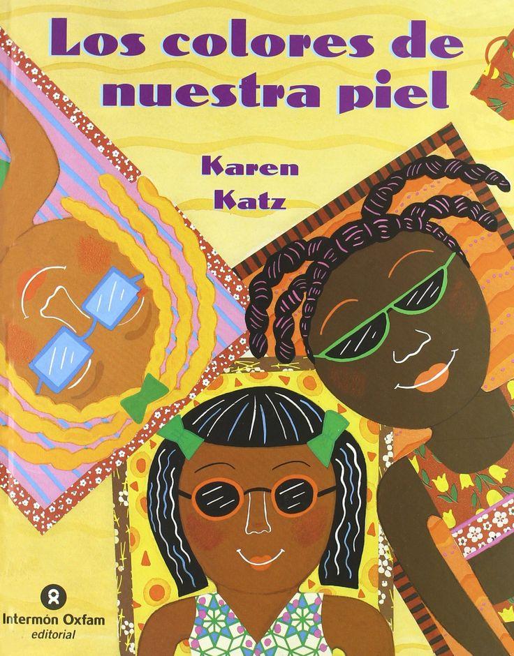Colores de nuestra piel, los: Amazon.es: Karen Katz: Libros