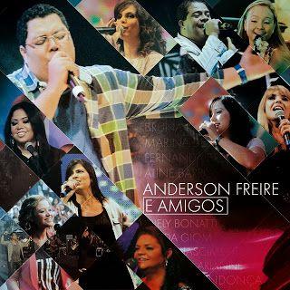VISÃO NEWS GOSPEL: CD Anderson Freire – Anderson Freire e Amigos – 20...