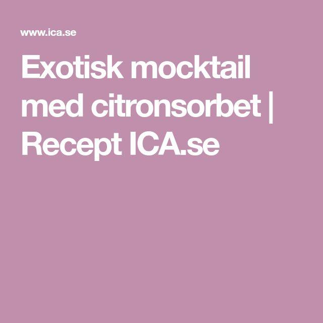 Exotisk mocktail med citronsorbet | Recept ICA.se
