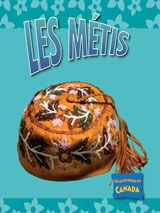 Les Metis From TABvue.  See your TDSB Teacher-Librarian for password access from home