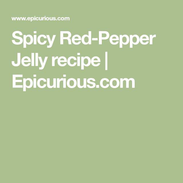 Spicy Red-Pepper Jelly recipe | Epicurious.com