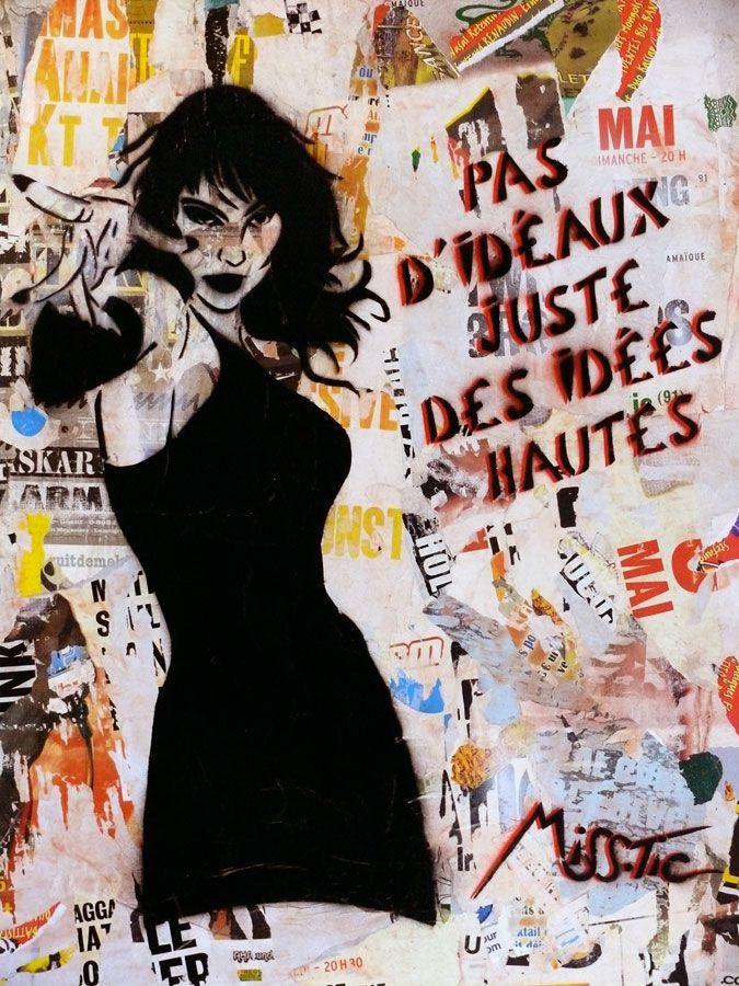 Street Art | Miss.Tic | Pas d'idéaux juste des idées hautes