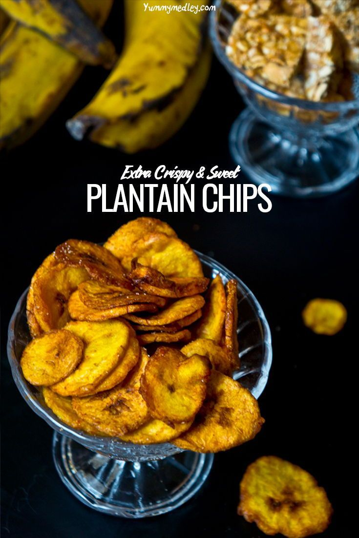 Plantain Chips 9 Tips For Crispy Sweet Chips Every Time Recipe Plantain Chips Fool Proof Recipes Recipes