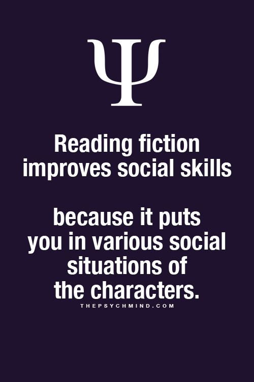 Psychology Facts My social skills are nonexistent and I read a lot of fiction