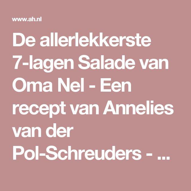De allerlekkerste 7-lagen Salade van Oma Nel - Een recept van Annelies van der Pol-Schreuders - Albert Heijn