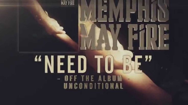 Memphis May Fire - Need To Be i hope they see you