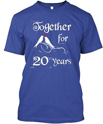 Teespring Unisex Together For 20 Years Anniversary Gifts Hanes Tagless T-Shirt Large Deep Royal