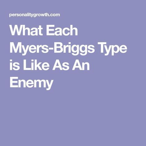 What Each Myers-Briggs Type is Like As An Enemy