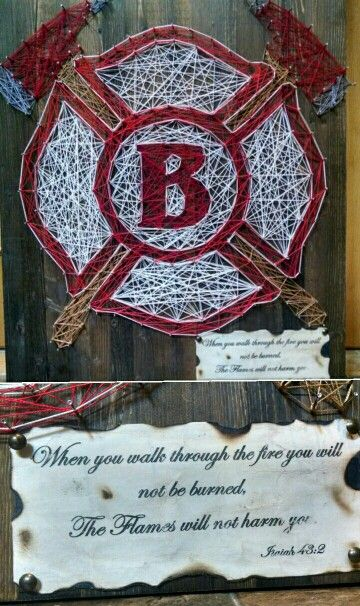 """A String Art that I did for my Fire fighter for his Birthday. It says """"When you walk through the fire you will not be burned, the flames will not harm you. Isaiah 43:2."""""""