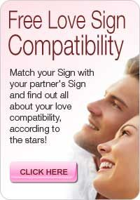 Free Love Sign Compatibility -- Match your sign with your partners to find out all about your love compatibility, according to the stars! Simply click here:  http://www.horoscopeyearly.com/what-are-teenage-love-horoscopes/