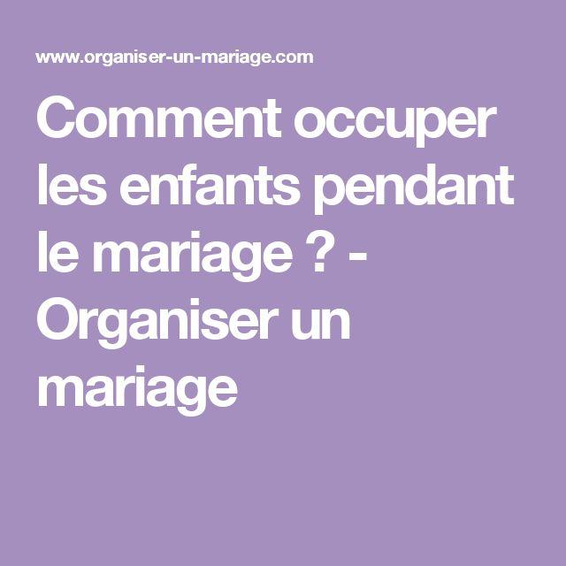 Comment occuper les enfants pendant le mariage ? - Organiser un mariage