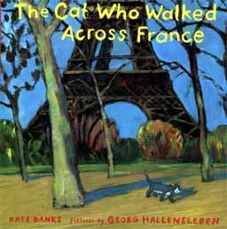 The Cat Who Walked Across France by Kate Banks and Georg Hallensleben