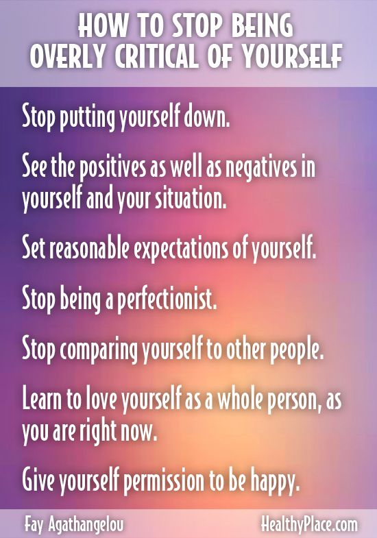 """""""Being overly critical of yourself leads directly to low self-esteem, depression and anxiety. Learn ways to stop being overly critical of yourself. Read this."""" www.HealthyPlace.com"""