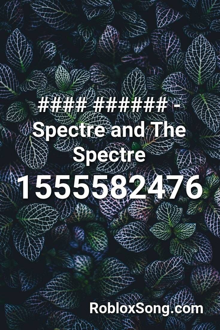 Spectre And The Spectre Roblox Id Roblox Music Codes In 2020