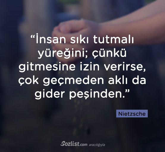 """""""İnsan sıkı tutmalı yüreğini; çünkü gitmesine izin verirse, çok geçmeden aklı da gider peşinden."""" #friedrich #nietzsche #sözleri #filozof #felsefe #felsefi #kitap #anlamlı #sözler"""