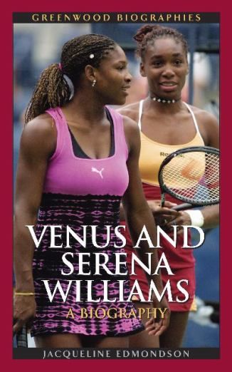 Venus and Serena Williams: A Biography by Jacqueline Edmondson