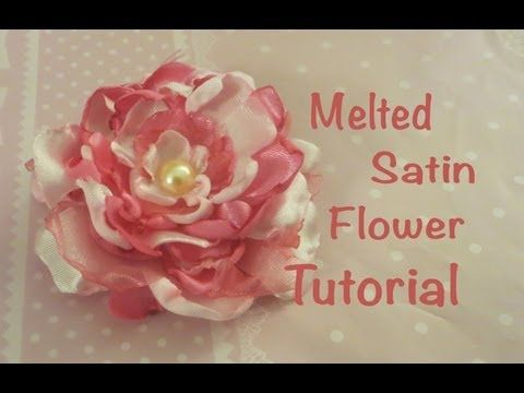 ▶ Melted Satin Flower Tutorial - YouTube....MUCH better melting technique